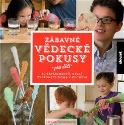 Zábavné vědecké pokusy pro děti. 52 experimentů, které zvládnete doma v kuchyni - Liz Lee Heineckerová