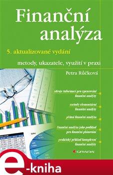 Finanční analýza – 5. aktualizované vydání. metody, ukazatele, využití v praxi - Petra Růčková e-kniha