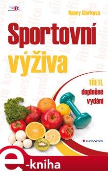Sportovní výživa. Třetí, doplněné vydání - Nancy Clark e-kniha