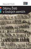 Dějiny Židů v českých zemích v 10. - 18. století - obálka