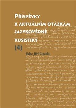 Obálka titulu Příspěvky k aktuálním otázkám jazykovědné rusistiky (4)