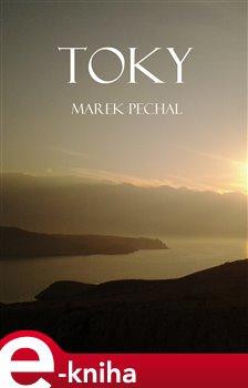 Toky - Marek Pechal e-kniha