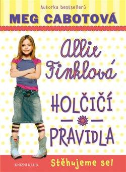Allie Finklová 1: Holčičí pravidla - Stěhujeme se! - Meg Cabotová