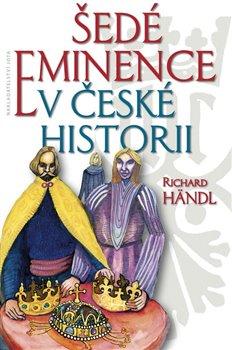 Obálka titulu Šedé eminence v české historii