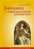 John Rawls a teorie mezinárodní spravedlnosti - obálka