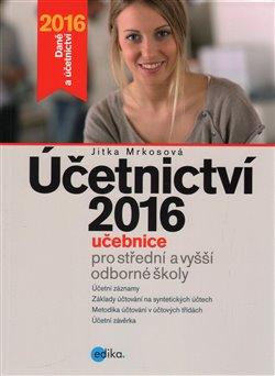 Obálka titulu Účetnictví 2016, učebnice pro SŠ a VOŠ