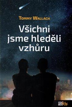 Všichni jsme hleděli vzhůru - Tomy Wallach