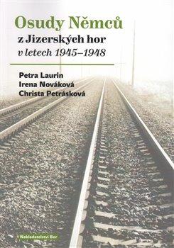 Obálka titulu Osudy Němců z Jizerských hor v letech 1945–1948