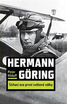 Obálka titulu Hermann Göring : Stíhací eso 1. světové války