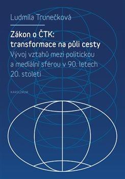 Obálka titulu Zákon o ČTK: Transformace na půli cesty