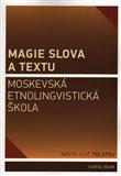 Magie slova a textu (Moskevská etnolingvistická škola) - obálka