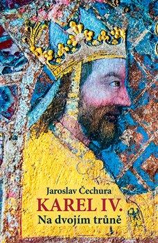 Obálka titulu Karel IV. Na dvojím trůně