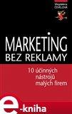 Marketing bez reklamy (10 účinných marketingových nástrojů pro malé firmy) - obálka