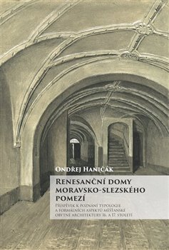 Obálka titulu Renesanční domy moravsko-slezského pomezí