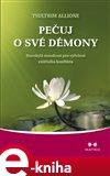 Pečuj o své démony (Starobylá moudrost pro vyřešení vnitřního konfliktu) - obálka