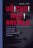 Všichni muži Kremlu (Stručná historie dnešního Ruska) - obálka