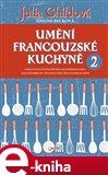 Umění francouzské kuchyně 2 (Elektronická kniha) - obálka