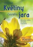 Obálka knihy Květiny časného jara pro celou rodinu+ příloha pexeso