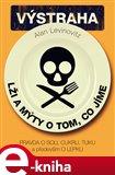 Lži a mýty o tom, co jíme (Pravda o soli, cukru, tuku a především o lepku) - obálka