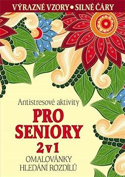 Obálka titulu Antistresové aktivity pro seniory 2 v 1