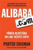 Alibaba.com - Příběh největšího on-line tržiště světa (Jak neznámý učitel angličtiny změnil ráz globálního byznysu) - obálka