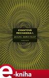 Kvantová mechanika I. (Elektronická kniha) - obálka