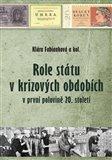 Role státu v krizových obdobích (v první polovině 20. století) - obálka