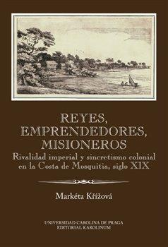 Obálka titulu Reyes, emprendedores, misioneros