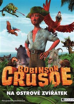 Robinson Crusoe - Na ostrově zvířátek - Ivona Březinová