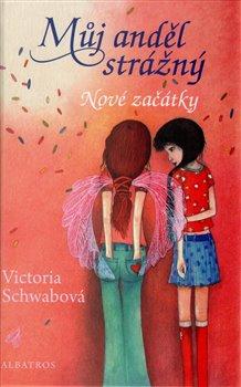 Můj anděl strážný: Nové začátky - Victoria Schwabová