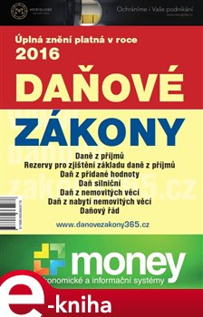 Daňové zákony 2016 ČR XXL ProFi. Úplná znění platná v roce 2016 e-kniha
