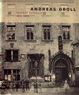 Andreas Groll (1812–1872): Neznámý fotograf - obálka