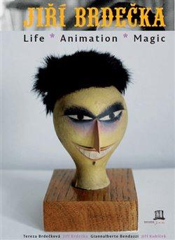 Obálka titulu Jiří Brdečka: Life-Animation-Magic