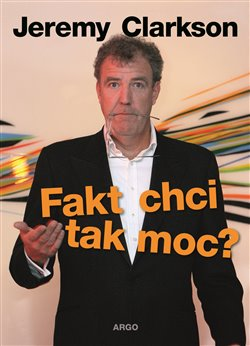 Fakt chci tak moc? - Jeremy Clarkson
