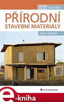 Přírodní stavební materiály - Chybík Josef e-kniha