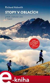 Stopy v oblacích. Příběh o běžecké vášni a utrpení - Richard Askwith e-kniha