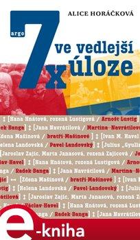 7x ve vedlejší úloze - Alice Horáčková e-kniha