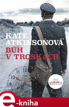 Bůh v troskách - Kate Atkinsonová e-kniha