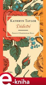 Dědictví. Panství Daringham Hall - Kathryn Taylor e-kniha