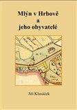 Mlýn v Hrbově a jeho obyvatelé - obálka