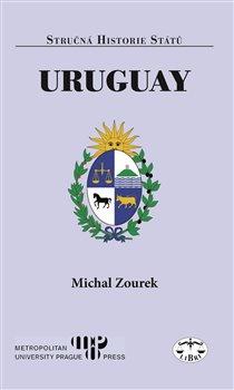 Uruguay. Stručná historie států - Michal Zourek