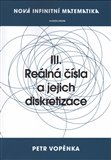 Nová infinitní matematika: III. Reálná čísla a jejich diskretizace - obálka