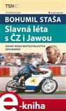 Bohumil Staša: Slavná léta s ČZ i Jawou (Elektronická kniha) - obálka