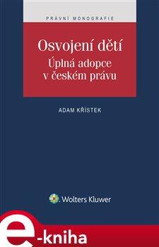 Obálka titulu Osvojení dětí. Úplná adopce v českém právu