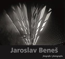 Jaroslav Beneš. fotografie / photographs - Jaroslav Beneš, Josef Chuchma