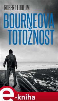 Bourneova totožnost - Robert Ludlum e-kniha