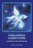 Filuška a Bédinek se přátelí s anděly (pohádky pro malé i velké čtenáře) - obálka