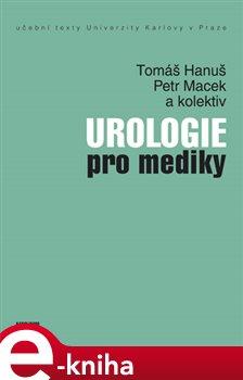 Urologie pro mediky - Tomáš Hanuš, Petr Macek e-kniha