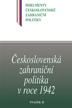 Obálka titulu Československá zahraniční politika v roce 1942