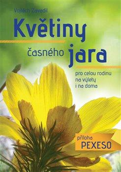 Obálka titulu Květiny časného jara pro celou rodinu+ příloha pexeso